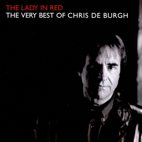 The Lady In Red (The Very Best Of Chris De Burgh)